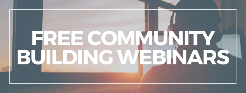 2020 Free Community Building Webinars