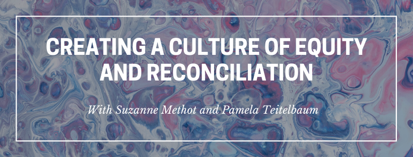 2020 Webinar Creating a Culture of Equity and Reconciliation 820