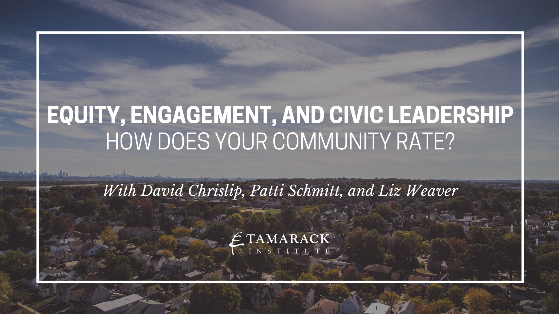 2021 Webinar Equity, Engagement, and Civic Leadership