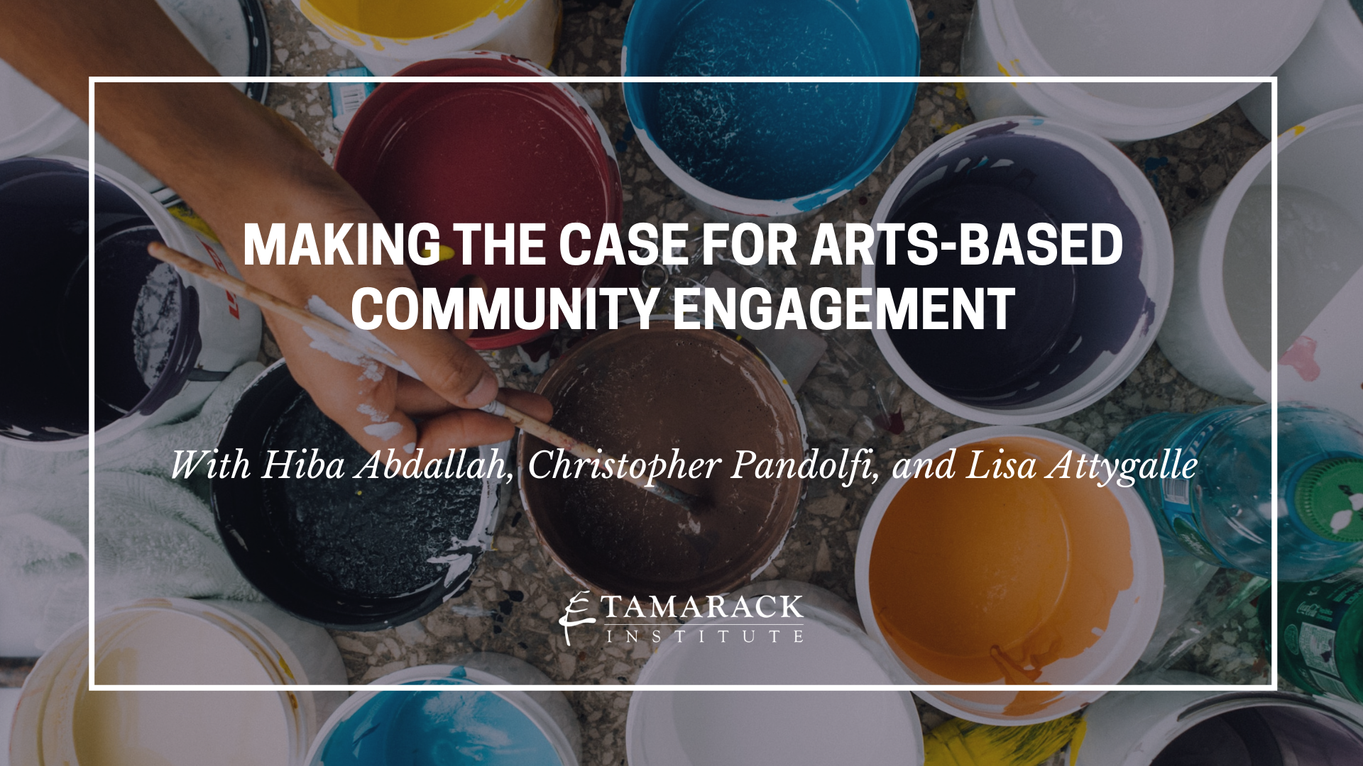 Copy of 2020 Webinar Making the Case for Arts-Based Community Engagement
