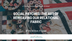 Social Patches The Art of Reweaving our Relational Fabric