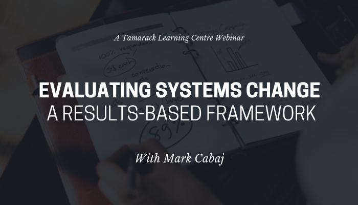2018 Webinar Evaluating Systems Change: A Results-Based Framework No Logo.png