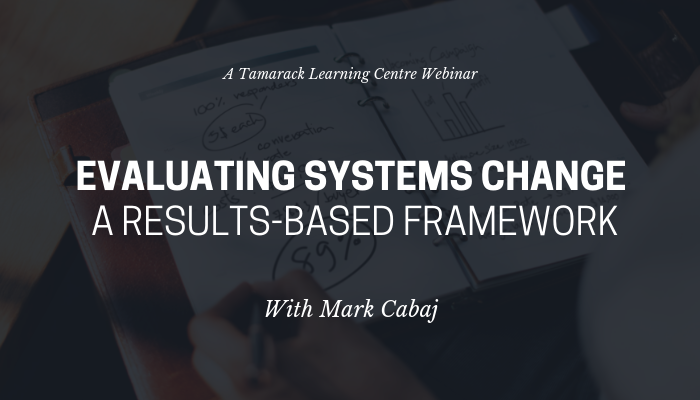 2018 Webinar Evaluating Systems Change: A Results-Based Framework No Logo.png