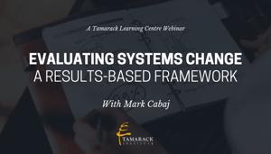 2018 Webinar Evaluating Systems Change: A Results-Based Framework