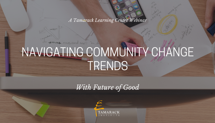 Webinar Navigating Community Change Trends