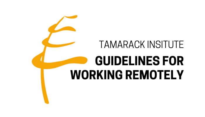 Tamarack Institute Guidelines for Working Remotely