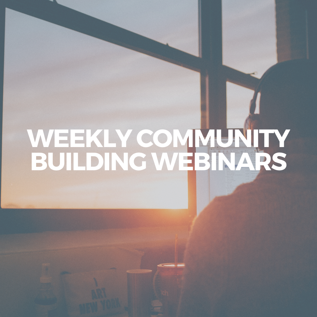 Weekly Community Building Webinars Square